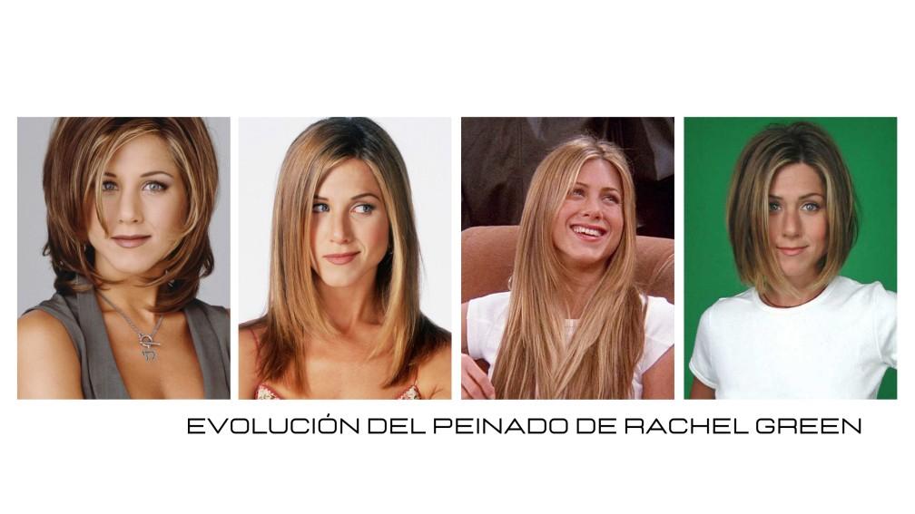 Evolución peinado Rachel Green